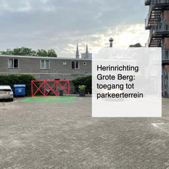2021-07-11, herinrichting Grote Berg toegang tot parkeerterrein - deBergen5.nl