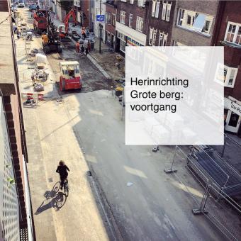 2021-08-04, herinrichting Grote Berg voortgang - deBergen5.nl